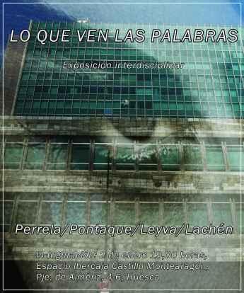 LO QUE VEN LAS PALABRAS BY PERRELA, LEYVA, LACHÉN Y PONTAQUE 1 FOTO DOMINIQUE LEYVA